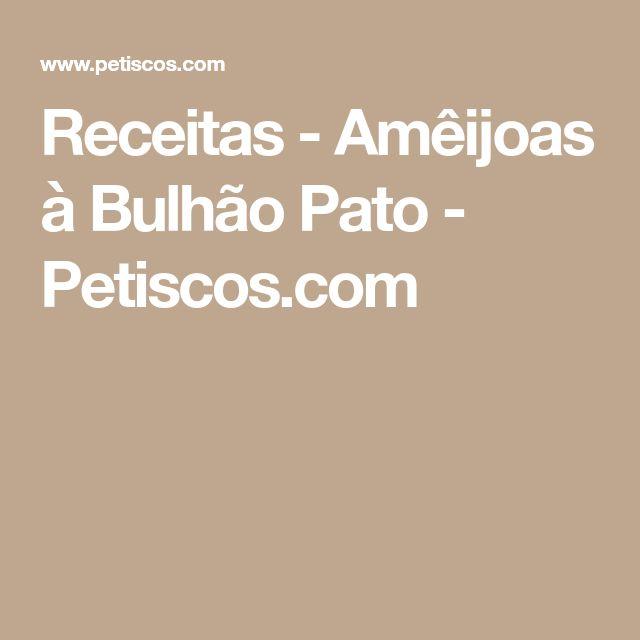 Receitas - Amêijoas à Bulhão Pato - Petiscos.com