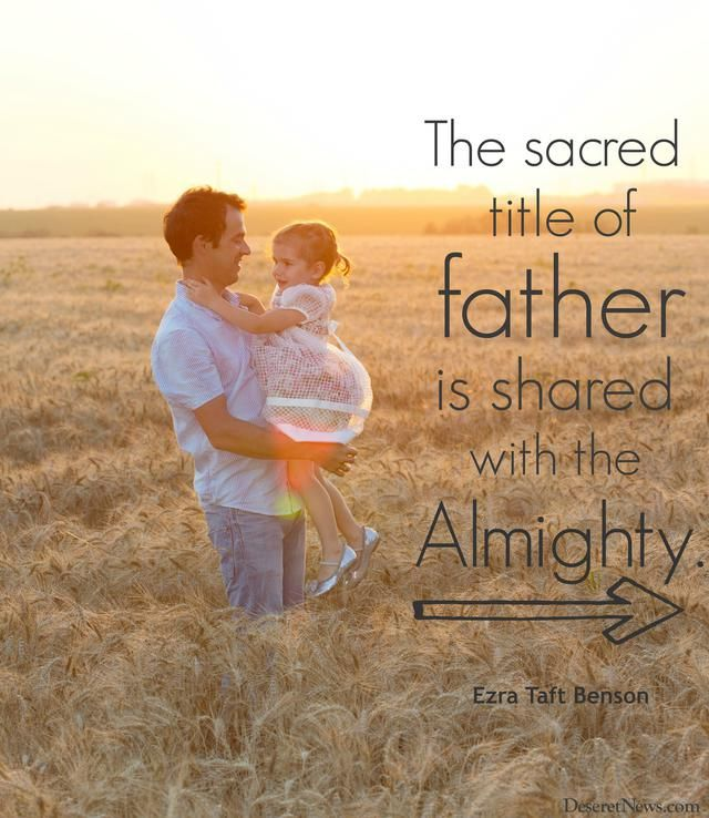'Father is the noblest title': 18 quotes from LDS leaders about why dads matter   Deseret News