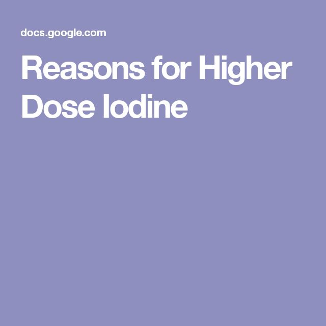 Reasons for Higher Dose Iodine