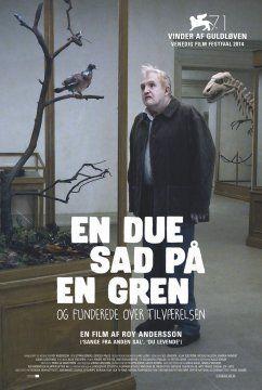 Information om filmen En due sad på en gren og funderede over tilværelsen. Drama af Roy Andersson med Holger Andersson og Nils Westblom fra 2014.