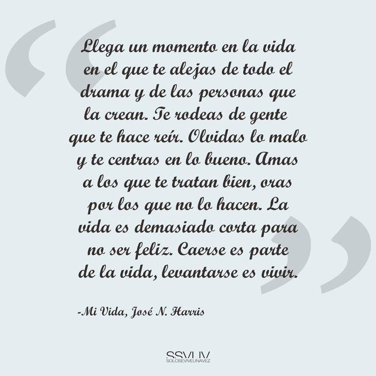 Cita del libro 'Mi vida', de José N. Harris #citas #reflexiones #ssvuv #soloseviveunavez