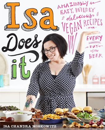 Isa Does It Cookbook: PETA Catalog <3 Isa Does It: Amazingly Easy, Wildly Delicious Vegan Recipes for Every Day of the Week  by Isa Chandra Moskowitz Recipes, tips, and strategies for easy, delicious vegan meals every day of the week, from America's bestselling vegan cookbook author