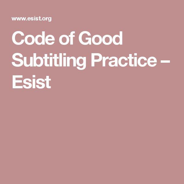 Code of Good Subtitling Practice – Esist