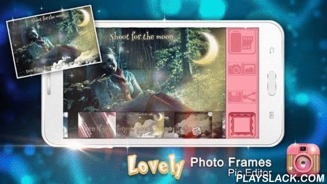 Lovely Photo Frames Pic Editor  Android App - playslack.com , It's time for some photo fun! Turn your memories into wonderful works of art by using fantastic camera pic effects and filters provided in this cool photo editor app. Beautify, retouch, frame your special moments or selfies and save them from oblivion. ☀Lovely Photo Frames Pic Editor☀ pro is here to make all your dreams come true! Luxury photo wrap for your selfie pics!*・゜・゚.*・゜・゚.*・゜・゚.*・゜・゚.*・゜・゚.*・゜・゚.* The best insta pic…