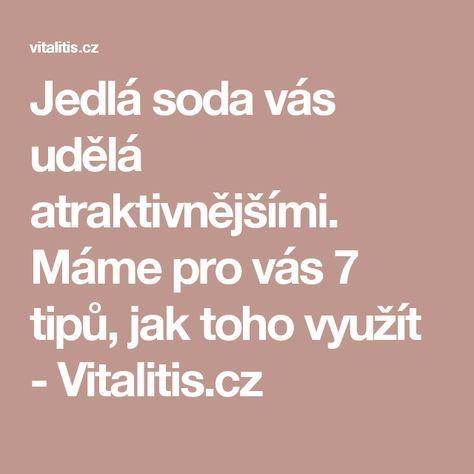 Jedlá soda vás udělá atraktivnějšími. Máme pro vás 7 tipů, jak toho využít - Vitalitis.cz