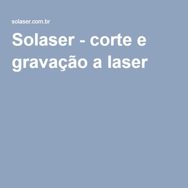 Solaser - corte e gravação a laser