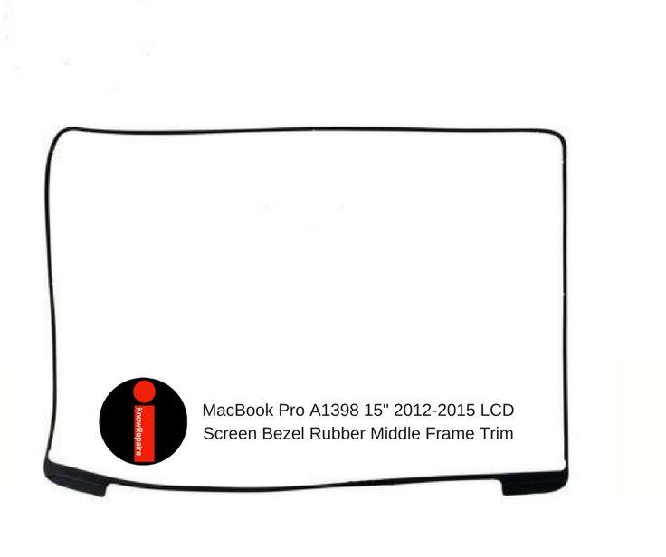 "Apple MacBook Pro A1398 15"" 2012-2015 LCD Screen Bezel Rubber Middle Frame Trim #Apple"