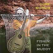Gurf Morlix - Fishin' in the Muddy, Grey
