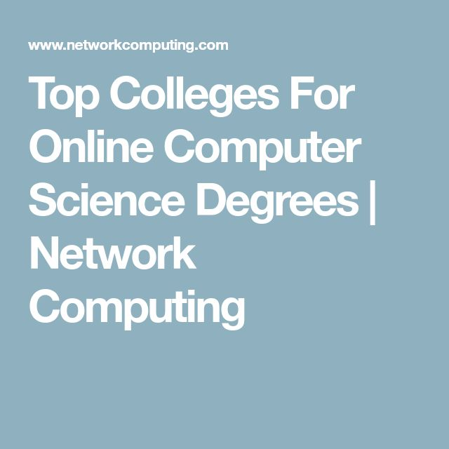 Top Colleges For Online Computer Science Degrees | Network Computing