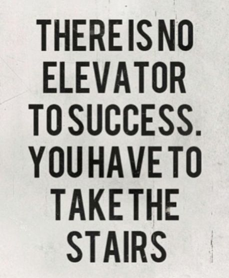 """""""There is no elevator to success. You have to take the stairs."""" #quote #success #motivation #health #happiness #drive #goalcrushers #fitness #fit #cardio #week4 #diet #exercise #inspiration #work #noexcuse #whateverittakes #bodyforlife"""