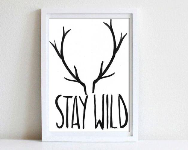 stay wild, Geweih, Poster in DIN A4 ohne Rahmen,  Digitaldruck  *UPGRADE Postergröße* Das Poster kannst Du gegen einen Aufpreis auch in DIN A3 oder in DIN A2 haben. Dazu musst Du nur zusätzlich das...