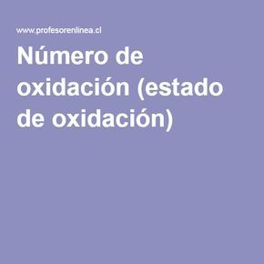 Número de oxidación (estado de oxidación)
