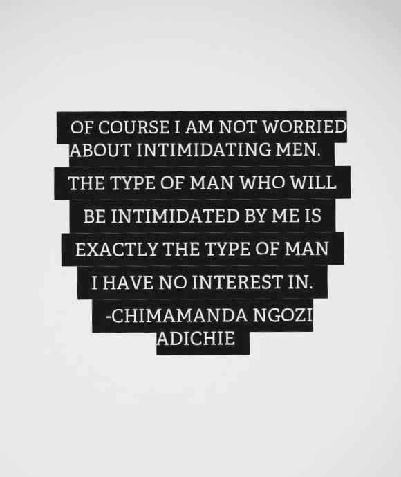 Chimamanda Ngozi Adichie  My response when someone tells me that my Feminist tattoo will turn men off