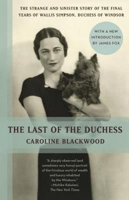 The Last of the Duchess by Caroline Blackwood,James Fox, Click to Start Reading eBook, Intriguing, suspenseful, and witty, this is the story of journalist and novelist Caroline Blackwood's