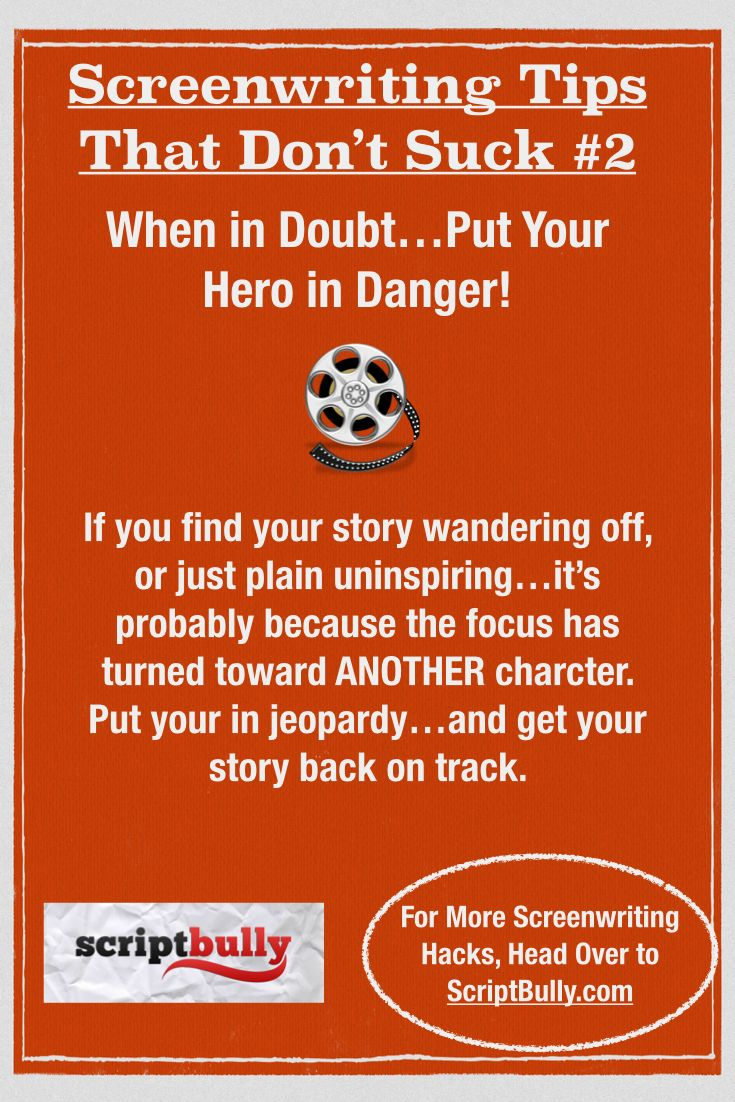 "Screenwriting Tip No.2: When in Doubt...Put Your Hero in Danger! ...(For a FREE copy of ""7 Secrets to a Marketable Screenplay"" head over to http://scriptbully.com/free) #scriptbully"