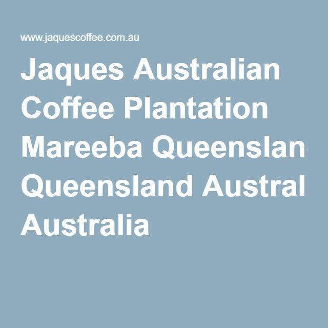 Jaques Australian Coffee Plantation Mareeba Queensland Australia