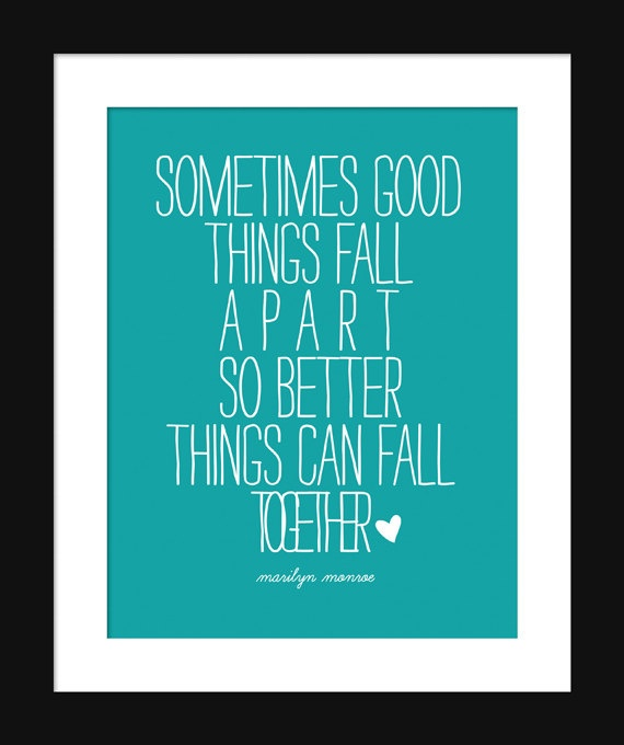 """sometimes good things fall apart"" ~ Marilyn Monroe Quote ... Things Fall Apart Quotes"
