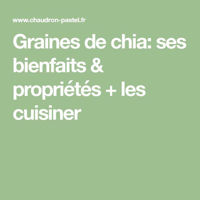 Graines de chia: ses bienfaits & propriétés + les cuisiner