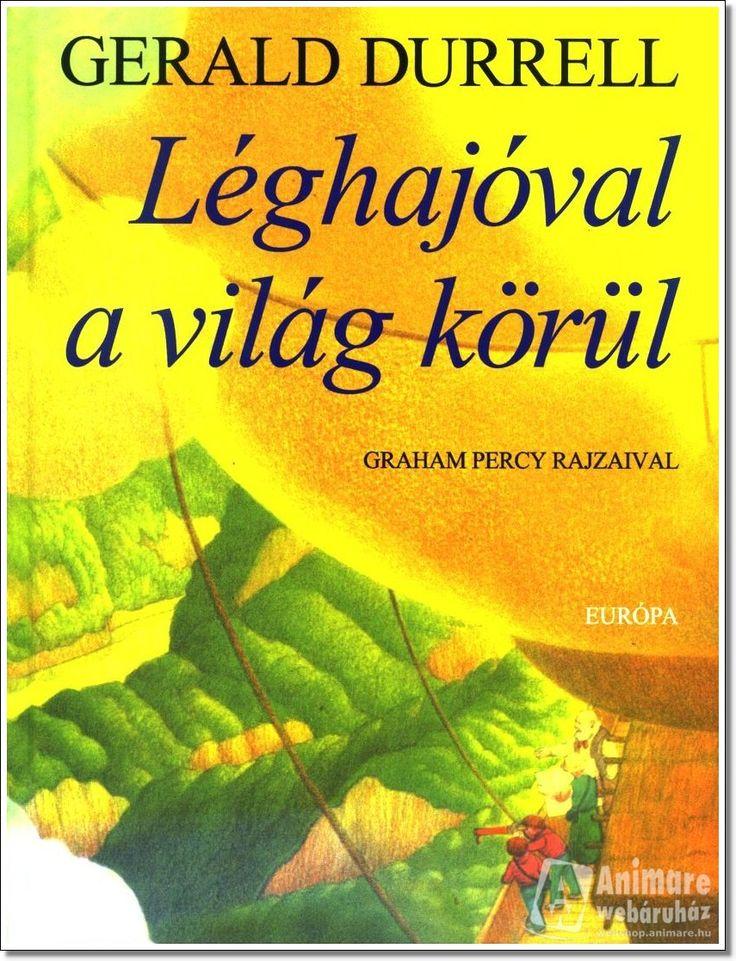 Gerald Durrel - Léghajval a világ körül (Állatos mese Emmának)