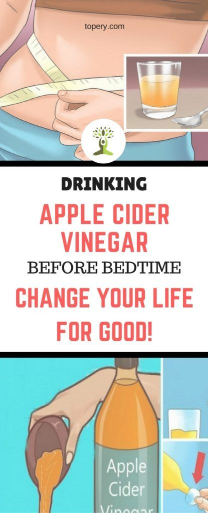 DRINKING APPLE CIDER VINEGAR BEFORE BEDTIME WILL CHANGE YOUR LIFE FOR GOOD! !!!