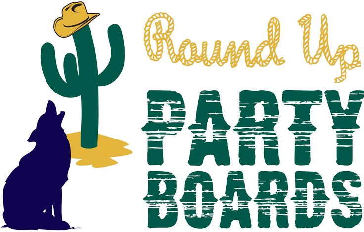 Round Up Party Boards on sale now! Purchase online at  This year's parties include: > Backyard Fiesta > Basque Feast > Whiskey Tasting Party > Donkey & Goat Wine Tasting Party > Oktoberfest Party