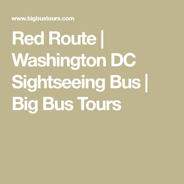Red Route | Washington DC Sightseeing Bus | Big Bus Tours