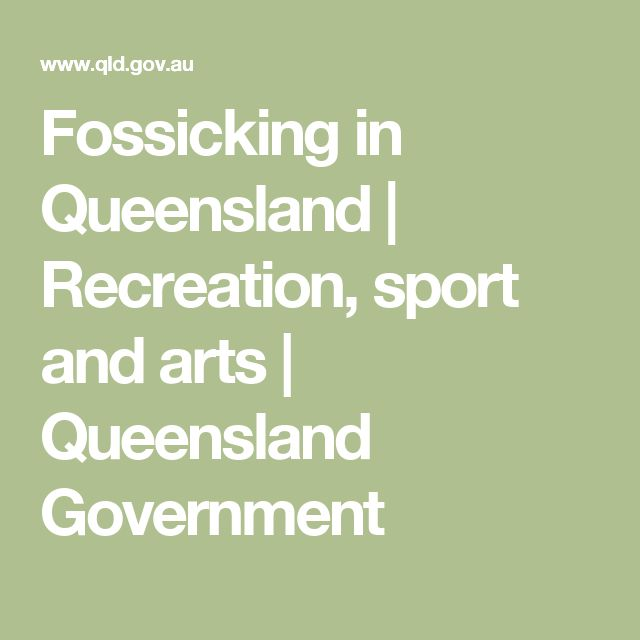 Fossicking in Queensland | Recreation, sport and arts | Queensland Government
