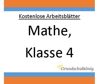 Mathe, Klasse 4: Kostenlose Arbeitsblätter, Übungen und Aufgaben - bestens vorbereitet für den Übertritt