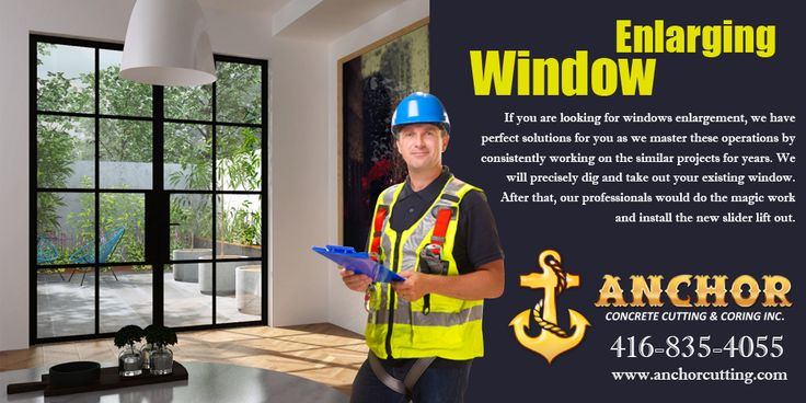 Anchor Concrete #Cutting and #Coring Offers Windows Enlarging Service professionally. You'll appreciate our Window Enlarging #Services. If your windows are too small we can #Enlarge your #Window them quickly and easily.  For more detail contact us:-416-835-4055 7900 Hurontario Street L6Y 0C7 Brampton, Ontario  #window #CuttingService #EnlargingService #Oakville #Brampton #Mississauga #Cutting