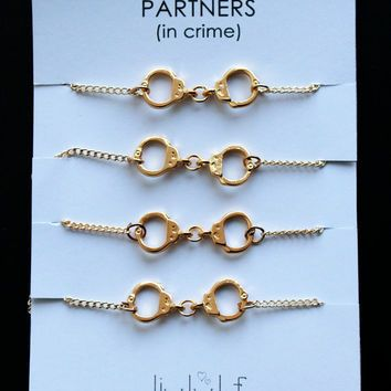 Set of 4 Gold Handcuffs bracelets for four best friends aka Partners in Crime - BFF jewelry  Best bitches handcuff jewelry sisters gift idea