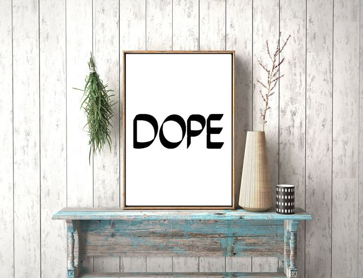 Instant download,Dope Art Print, Dope Print, Typography Art Print,Dope Wall Art,Dope printable,Scandinavian Print,Black and White,Typography by photoplasticon on Etsy