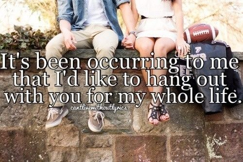 """""""It's been occurring to me lately that I'd like to hang out with you for.... my whole life."""" ♥"""