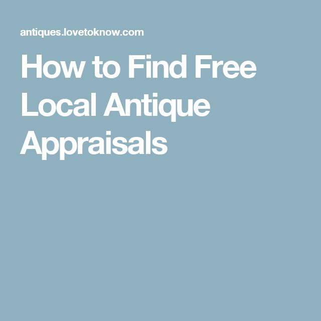 How to Find Free Local Antique Appraisals