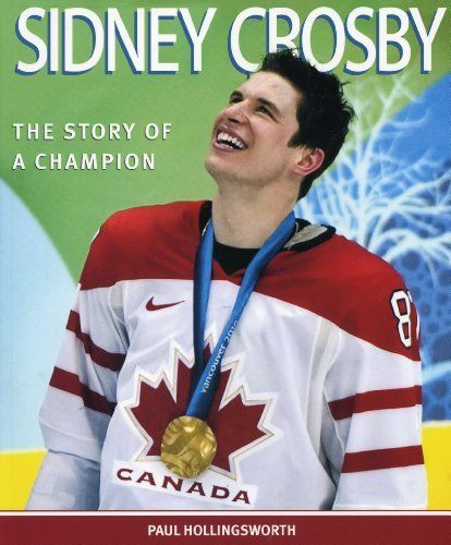 Sidney Crosby: The Story of a Champion by Paul Hollingsworth. $13.37. Save 26% Off!. http://yourdailydream.org/showme/dpxbc/1x5b5c1q0c9j7t9a1p5a.html. Publisher: Down East Books (February 16, 2011). Publication Date: February 16, 2011. Sidney Crosby: The Story of a Champion follows the young phenomenon through his early years in minor hockey, his dominating run through the Quebec Major Junior Hockey League, his record-breaking play with the Pittsburgh Penguins, and his spectacular c...