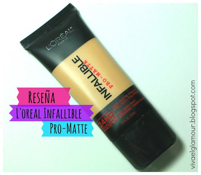 Viva el Glamour!: Reseña: Base L'Oréal Paris Infallible Pro-Matte  // Review