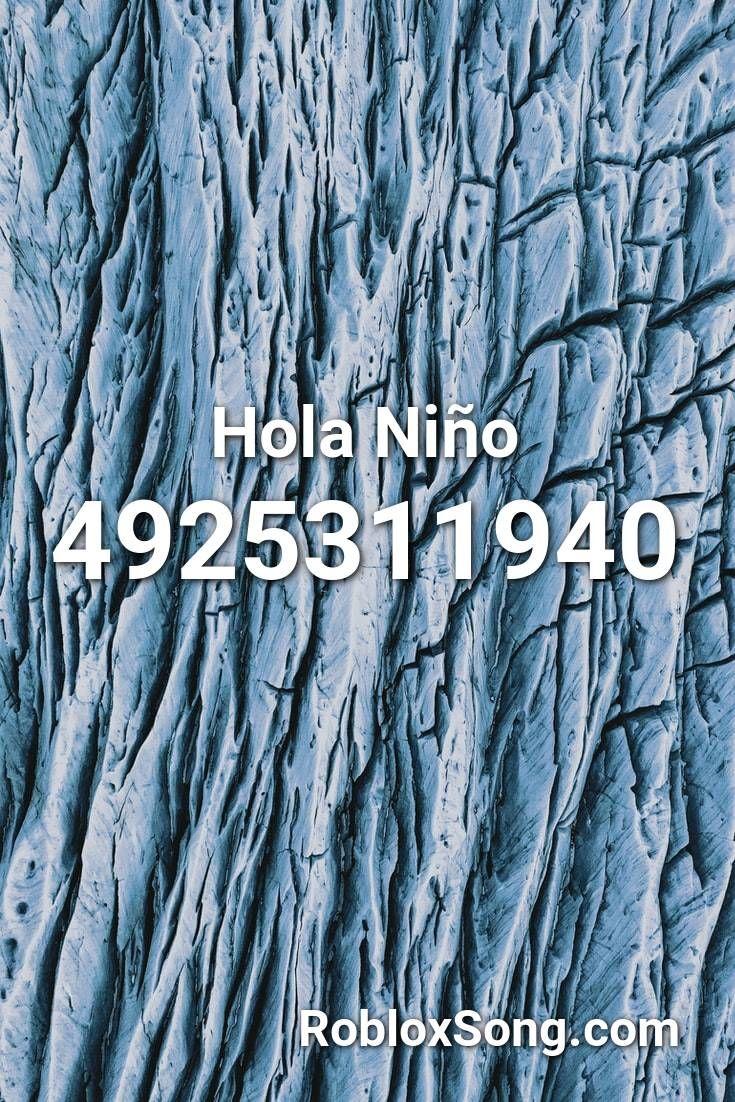 Hola Nino Roblox Id Roblox Music Codes Roblox Sin City Waiting For Love