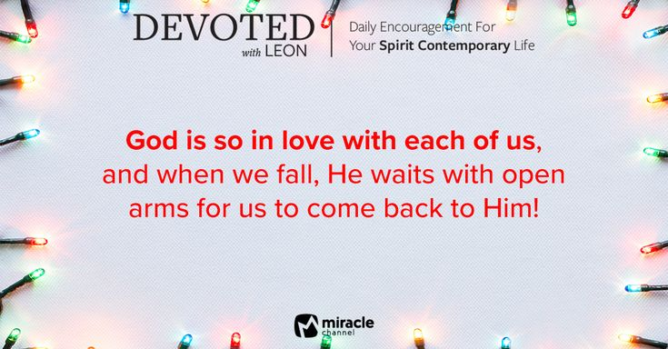 December 27 - He Loves You Even When You Fall #MiracleChannel #Devoted #December