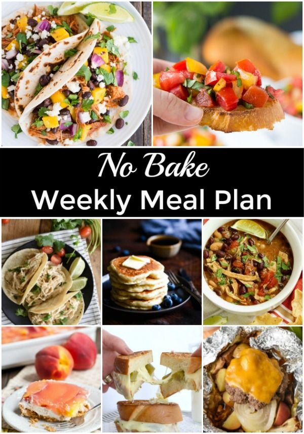 No Bake Weekly Family Meal Plan Breakfast Lunch Dinner And Dessert Recipes No Oven Needed Pre Healthy Dinner Recipes Easy Recipes Delicious Soup Recipes