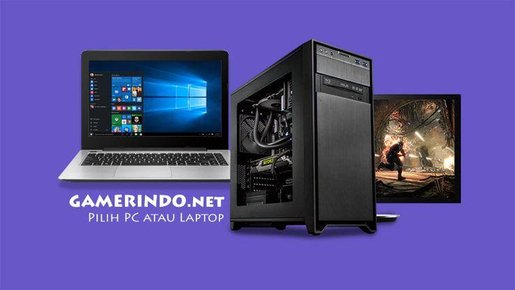 Bingung Pilih Personal Komputer PC atau Laptop