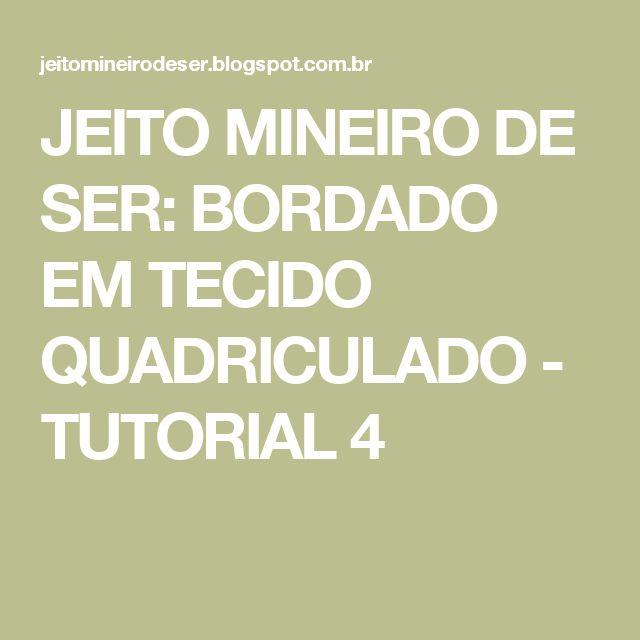 JEITO MINEIRO DE SER: BORDADO EM TECIDO QUADRICULADO - TUTORIAL 4