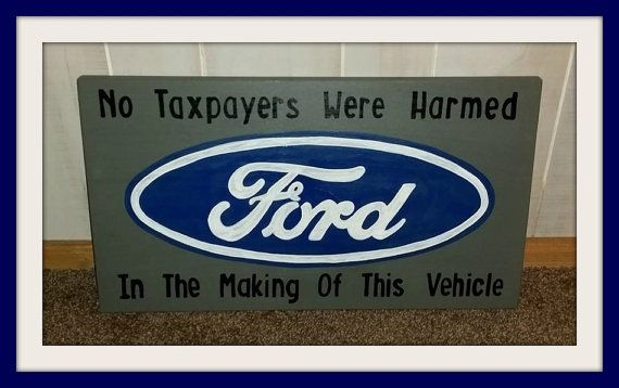 Hand Painted Wooden Ford Inspired Sign Truck Sign Mancave Sign Vehicle Emblem No Taxpayers Were Harmed In the Making of This Vehicle