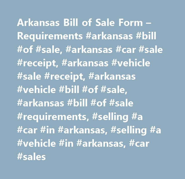 Arkansas Bill Of Sale Form  Requirements Arkansas Bill Of