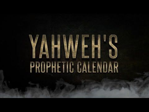 ▶ End of Days Series - Yahweh's Prophetic Calendar - YouTube 24:27 ... NOT IN FULL AGREEMENT, I MUST STUDY THIS!