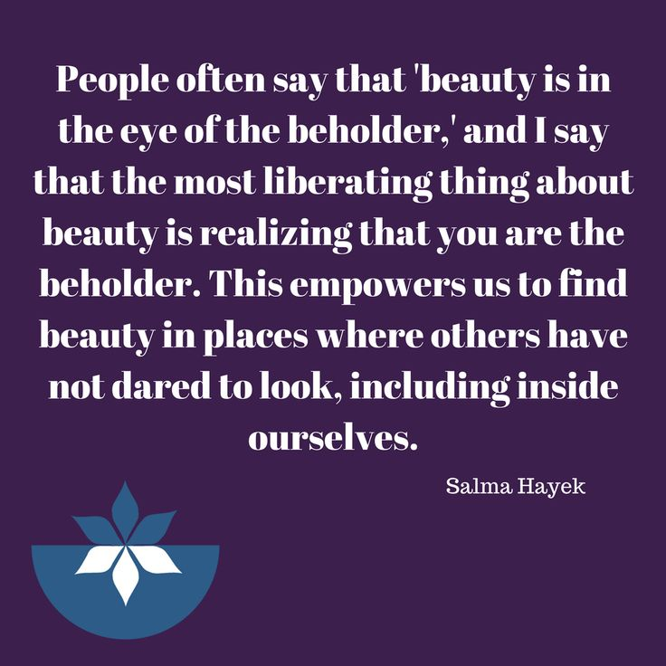 This! So much this!! I have worked with people on learning to see their own beauty, to become their own beholder. Because we often look to other people to make us feel beautiful, to show us what they see. When it shouldn't work that way, you are your own beholder. This is something I feel so strongly in my bones!