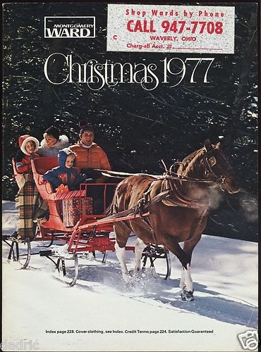 1977 Montgomery Ward Christmas Catalog -- this and the SEARS catalog -- hours spent flipping and dog earring the pages.