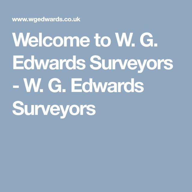 Welcome to W. G. Edwards Surveyors - W. G. Edwards Surveyors