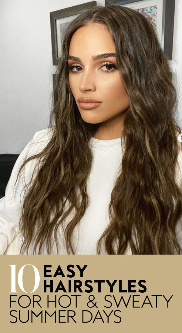 10 Easy Hairstyles For Hot And Sweaty Summer Days In 2020 Hair Styles Easy Hairstyles Cool Hairstyles
