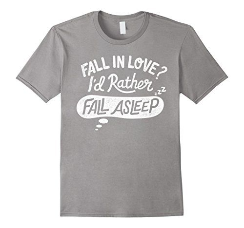 Men's Fall In Love I'd Rather Fall Asleep Humor Funny T-S...