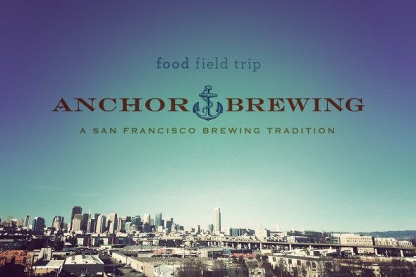 Food Travel: Touring San Francisco's Anchor Brewing
