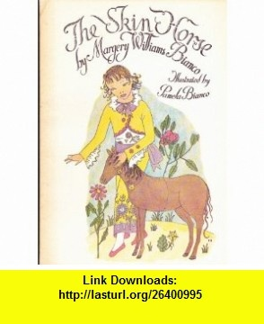 The Skin Horse (Star  Elephant Book) (9780914676256) Margery Williams Bianco, Pamela Bianco , ISBN-10: 0914676253  , ISBN-13: 978-0914676256 ,  , tutorials , pdf , ebook , torrent , downloads , rapidshare , filesonic , hotfile , megaupload , fileserve